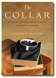 The Collar: A Year of Striving and Faith inside a Catholic Seminary
